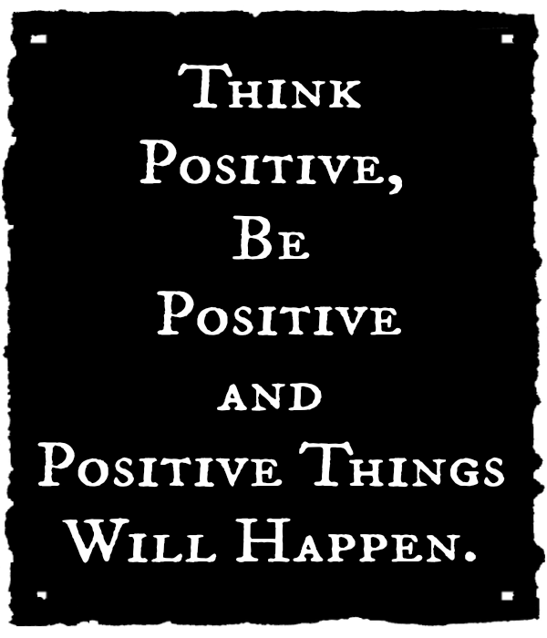 Positive Thinking is Powerful
